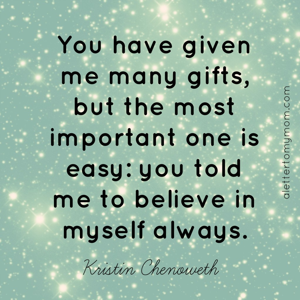 kristin chenoweth quote, inspirational mother's day quote, a letter to my mom